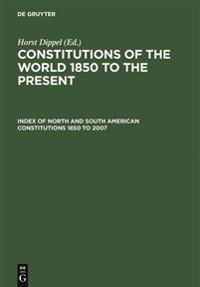Index of North and South American Constitutions 1850 to 2007 2