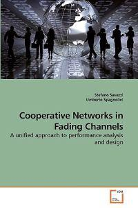 Cooperative Networks in Fading Channels