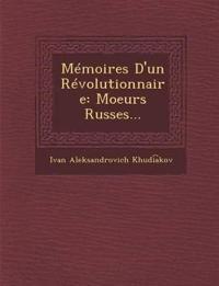 Mémoires D'un Révolutionnaire: Moeurs Russes...