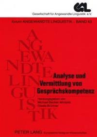 Analyse Und Vermittlung Von Gespraechskompetenz: 2., Durchgesehene Auflage