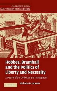 Hobbes, Bramhall and the Politics of Liberty and Necessity