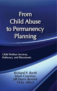 From Child Abuse to Permanency Planning
