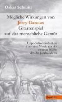 Mögliche Wirkungen von Jerry Garcias Gitarrenspiel auf das menschliche Gemüt