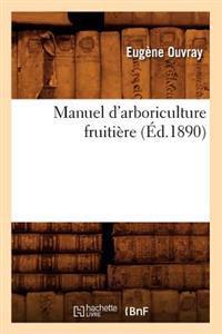 Manuel D'Arboriculture Fruitiere (Ed.1890)