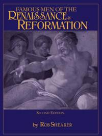 Famous Men of the Renaissance and Reformation