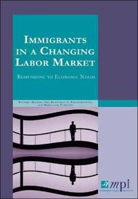 Immigrants in a Changing Labor Market