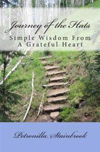 Journey of the Hats: Simple Wisdom from a Grateful Heart