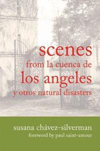 SCENES FROM LA CUENCA DE LOS ANGELES Y OTROS NATURAL DISASTERS