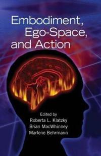 Embodiment, Ego-Space and Action