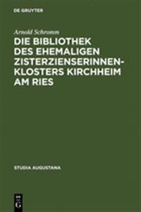 Die Bibliothek Des Ehemaligen Zisterzienserinnenklosters Kirchheim Am Ries