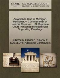 Automobile Club of Michigan, Petitioner, V. Commissioner of Internal Revenue. U.S. Supreme Court Transcript of Record with Supporting Pleadings