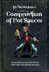 Dr. Burnorium's Compendium of Hot Sauces