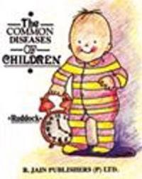 The Common Diseases of Children