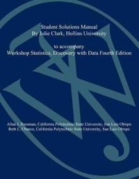 Student Solutions Manual to accompany Workshop Statistics: Discovery with Data, 4e