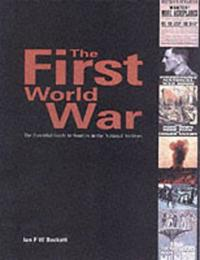 The First World War: The Essential Guide to Sources in the National Archives