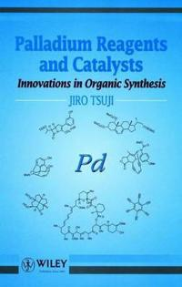 Palladium Reagents and Catalysts: Innovations in Organic Synthesis