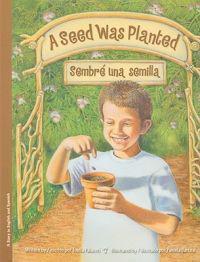 A Seed Was Planted: Sembre Una Semilla