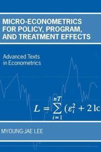 Micro-Econometrics for Policy, Program, and Treatment Effects