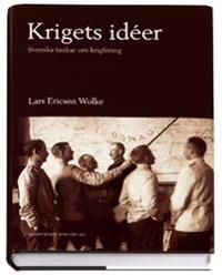 Krigets idéer : svenska tankar om krigföring 1320-1920