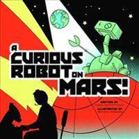 A Curious Robot on Mars!