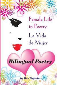 Female Life in Poetry: Poems in Spanish & English