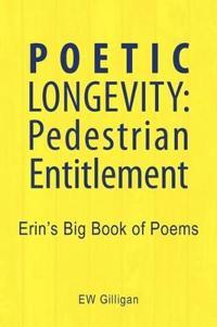 Poetic Longevity: Pedestrian Entitlement
