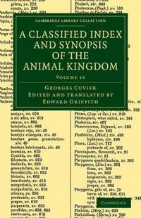 The The Animal Kingdom 16 Volume Set A Classified Index and Synopsis of the Animal Kingdom