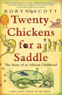 Twenty chickens for a saddle - the story of an african childhood