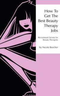 How to Get the Best Beauty Therapy Jobs