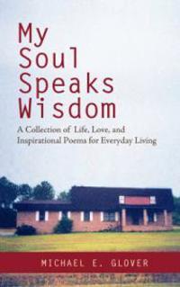 My Soul Speaks Wisdom