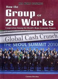 How the Group of 20 Works: Cooperation Among the World's Major Economic Powers