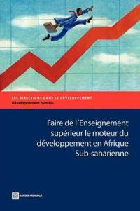 Faire De L'enseignement Superieur Le Moteur Du Developpement En Afrique Sub-saharienne