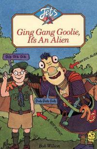 Ging Gang Goolie, It's An Alien