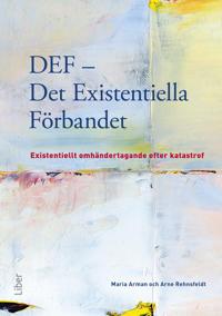 DEF - Det existentiella förbandet : existentiellt omhändertagande efter katastrof