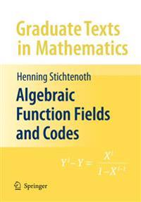 Algebraic Function Fields and Codes