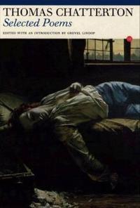 Thomas Chatterton: Selected Poems