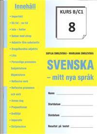 SVENSKA - mitt nya språk KURS B/C 1-8