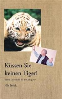 K Ssen Sie Keinen Tiger!