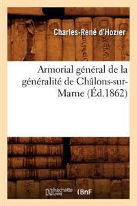 Armorial G�n�ral de la G�n�ralit� de Ch�lons-Sur-Marne (�d.1862)