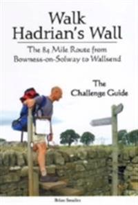 Walk hadrians wall - the 84 mile route from bowness-on-solway to wallsend -