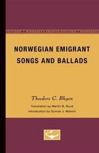 Norwegian Emigrant Songs and Ballads