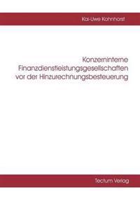 Konzerninterne Finanzdienstleistungsgesellschaften VOR Der Hinzurechnungsbesteuerung