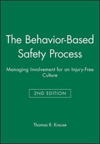 The Behavior-Based Safety Process: Managing Involvement for an Injury-Free
