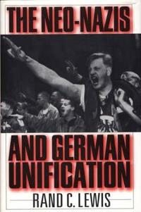 The Neo-Nazis and German Unification