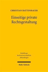 Einseitige Private Rechtsgestaltung: Geschichte Und Dogmatik