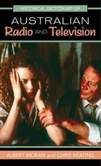 Historical Dictionary of Australian Radio and Television