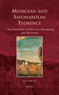 Medicean and Savonarolan Florence