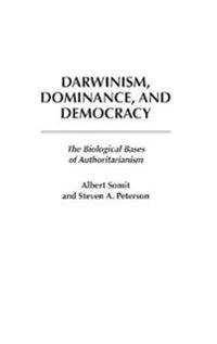 Darwinism, Dominance, and Democracy