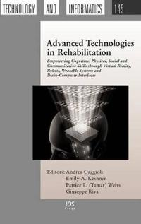 Advanced Technologies in Rehabilitation: Empowering Cognitive, Physical, Social and Communicative Skills Through Virtual Reality, Robots, Wearable Sys