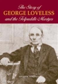 Story of George Loveless and the Tolpuddle Martyrs